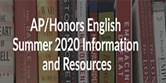 AP/Honors English Summer 2020 Information and Resources